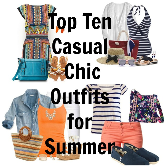 Top Ten Casual Chic Outfits for Summer