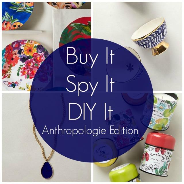 Buy It Spy It DIY It Anthropologie Edition