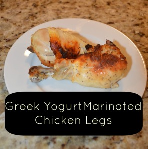 Marinated Chicken Legs - Greek Yogurt