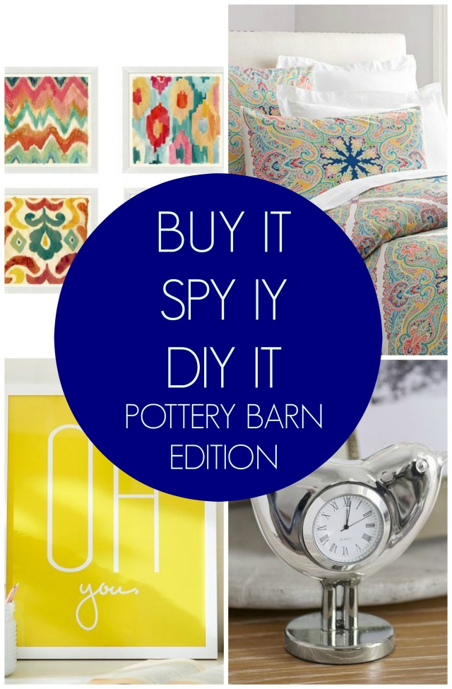 Buy It Spy It DIY It Pottery Barn Edition
